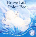 Brave Little Polar Bear - Rachel Elliot