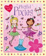 Playful Pixies : Dress-up Dolls - Scott Kimberley