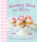Cookery Book for Girls : Kids Cookbook