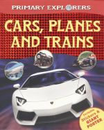 Primary Explorers : Cars Planes & Trains