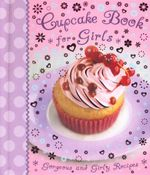 Cupcake Book for Girls : Gorgeous and Girly Recipes