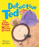 Detective Ted and The Case Of The Missing Cookies - Melanie Joyce