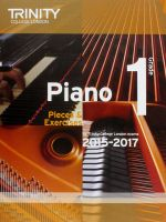 Piano 2015-2017: Grade 1 : Pieces & Exercises
