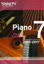 Piano 2015-2017: Grade 7 : Pieces & Exercises