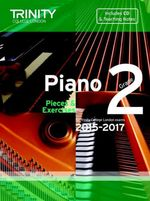 Piano 2015-2017: Grade 2 : Pieces & Exercises