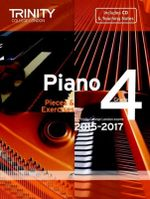 Piano 2015-2017: Grade 4 : Pieces & Exercises