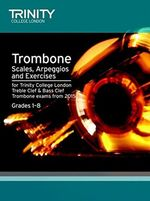 Brass Scales & Exercises : Trombone from 2015: Grades 1 - 8
