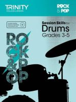 Session Skills for Drums Grades 3-5 - Trinity College London