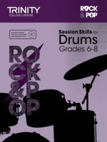 Session Skills for Drums Grades 6-8 - Trinity College London