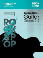 Session Skills for Guitar Grades 3-5 - Trinity College London