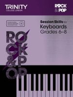 Session Skills for Keyboards Grades 6-8 - Trinity College London