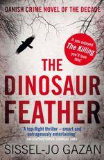 The Dinosaur Feather - Sissel-Jo Gazan