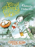 Frightfully Friendly Ghosties : Ghostly Holler-Day - Daren King