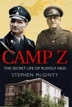 Camp Z : The Secret life of Rudolph Hess - Stephen McGinty