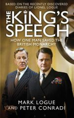The King's Speech : How One Man Saved The British Monarchy - Mark Logue
