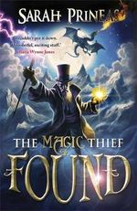 The Magic Thief : Found : Found - Sarah Prineas