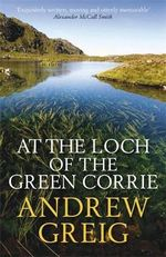At the Loch of the Green Corrie - Andrew Greig