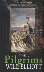 The Pilgrims : The Pendulum Trilogy - Will Elliott