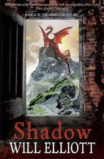 Shadow : The Pendulum Trilogy - Will Elliott