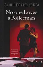 No-one Loves a Policeman - Guillermo Orsi