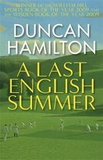 A Last English Summer - Duncan Hamilton