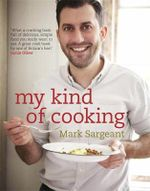 My Kind of Cooking - Mark Sargeant