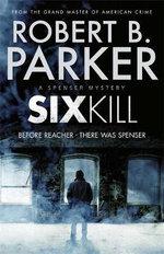Sixkill (A Spenser Mystery) - Robert B. Parker