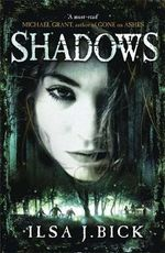 Shadows : The Sequel to Ashes - Ilsa J. Bick