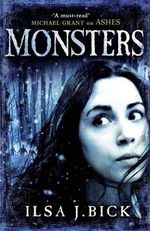 Monsters : Ashes Trilogy : Book 3  - Ilsa J. Bick