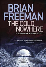 The Cold Nowhere : Jonathan Stride - Brian Freeman