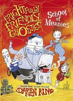 Frightfully Friendly Ghosties : School of Meanies - Daren King