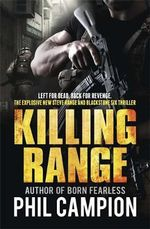 Killing Range : Left for Dead. Back for Revenge. - Phil Campion