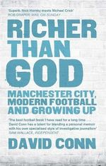 Richer Than God : Manchester City, Modern Football and Growing Up - David Conn