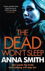 The Dead Won't Sleep - Anna Smith