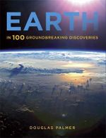A History of Earth in 100 Groundbreaking Discoveries - Douglas Palmer