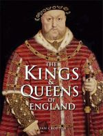 The Kings and Queens of England - Ian Crofton