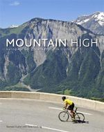 Mountain High : Europe's 50 Greatest Cycle Climbs - Daniel Friebe