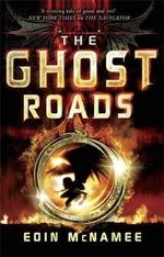 The Ghost Roads : Ring of Five Trilogy - Eoin MacNamee