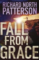 Fall from Grace - Richard North Patterson