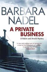 A Private Business : A Hakim and Arnold Mystery - Barbara Nadel