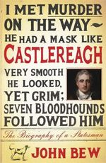 Castlereagh : The Biography of a Statesman - John Bew