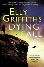 Dying Fall : A Ruth Galloway Investigation - Elly Griffiths