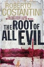 The Root of All Evil - Roberto Costantini