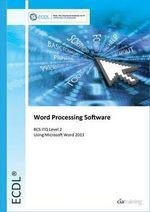 ECDL Word Processing Software Using Word 2013 (BCS ITQ Level 2) - CiA Training Ltd.