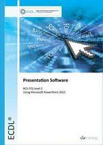 ECDL Presentation Software Using PowerPoint 2013 (BCS ITQ Level 2) - CiA Training Ltd.