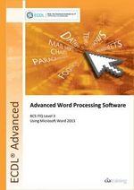 ECDL Advanced Word Processing Software Using Word 2013 (BCS ITQ Level 3) - CiA Training Ltd.