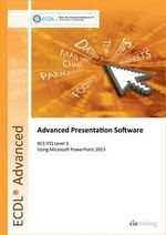 ECDL Advanced Presentation Software Using PowerPoint 2013 (BCS ITQ Level 3) - CiA Training Ltd.