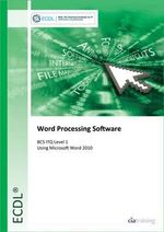 ECDL Word Processing Software Using Word 2010 (BCS ITQ Level 1) - CiA Training Ltd.