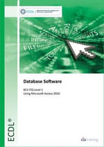 ECDL Database Software Using Access 2010 (BCS ITQ Level 1) - CiA Training Ltd.