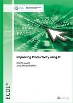BCS ITQ Level 1 Improving Productivity Using IT - CiA Training Ltd